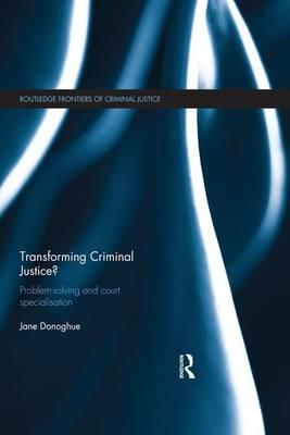 Transforming Criminal Justice?