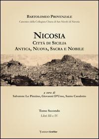 Nicosia. Città di Sicilia. Antica, nuova, sacra e nobile