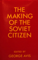 The Making of the Soviet Citizen