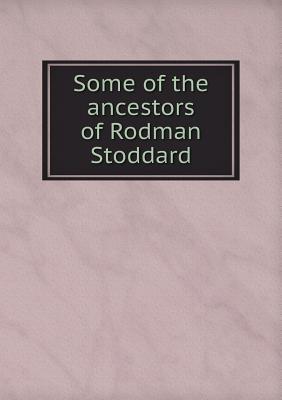 Some of the Ancestors of Rodman Stoddard