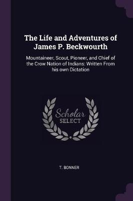 The Life and Adventures of James P. Beckwourth