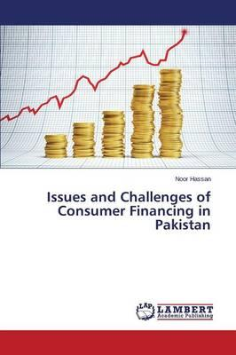 Issues and Challenges of Consumer Financing in Pakistan