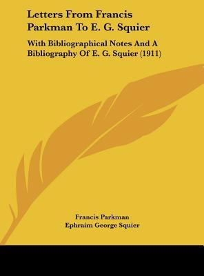 Letters from Francis Parkman to E. G. Squier