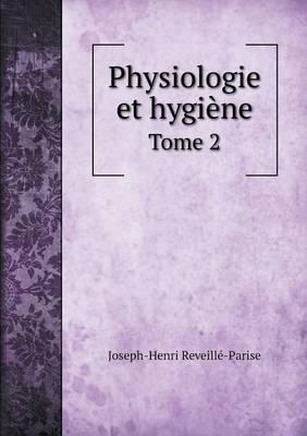Physiologie Et Hygiene Tome 2
