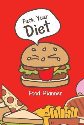 Food Planner Fuck Your Diet