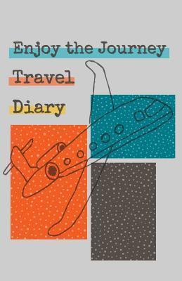 Enjoy the Journey Travel Diary