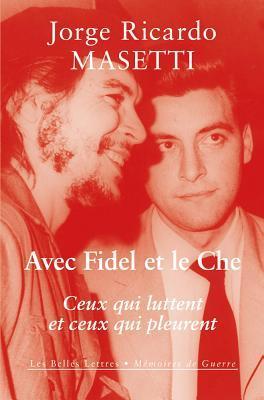 Avec Fidel Et Le Che