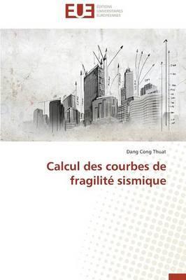 Calcul des Courbes de Fragilite Sismique