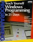 Teach Yourself Windows Programming in 21 Days