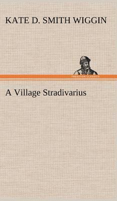 A Village Stradivarius