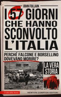 I 57 giorni che hanno sconvolto l'Italia. Perché Falcone e Borsellino dovevano morire?