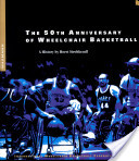 The 50th Anniversary of Wheelchair Basketball