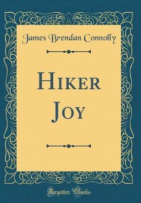 Hiker Joy (Classic Reprint)