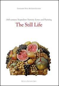 Il presepe napoletano del '700 e la pittura. La natura morta. Ediz. inglese