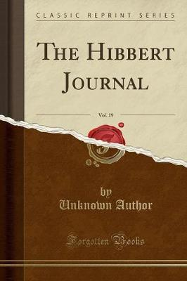 The Hibbert Journal, Vol. 19 (Classic Reprint)