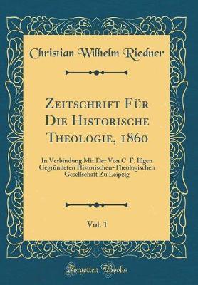 Zeitschrift Für Die Historische Theologie, 1860, Vol. 1