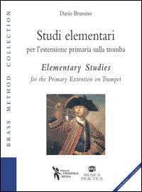 Studi elementari per l'estensione primaria sulla tromba-Elementary studies for the primary extention on trumpet. Ediz. bilingue