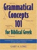 Grammatical Concepts 101 for Biblical Greek