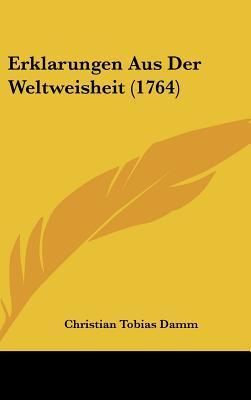 Erklarungen Aus Der Weltweisheit (1764)
