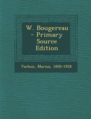 W. Bougereau - Primary Source Edition