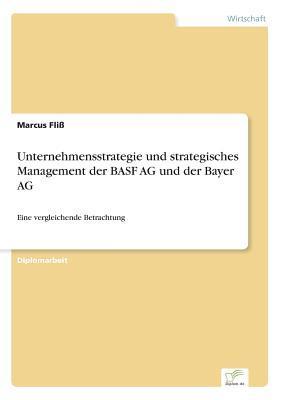 Unternehmensstrategie und strategisches Management der BASF AG und der Bayer AG