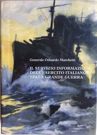 Il Servizio Informazioni dell'Esercito Italiano nella Grande Guerra - vol. 2
