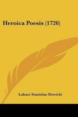 Heroica Poesis (1726)