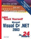 Sams Teach Yourself Microsoft Visual C# .NET 2003 in 24 Hours Complete Starter Kit