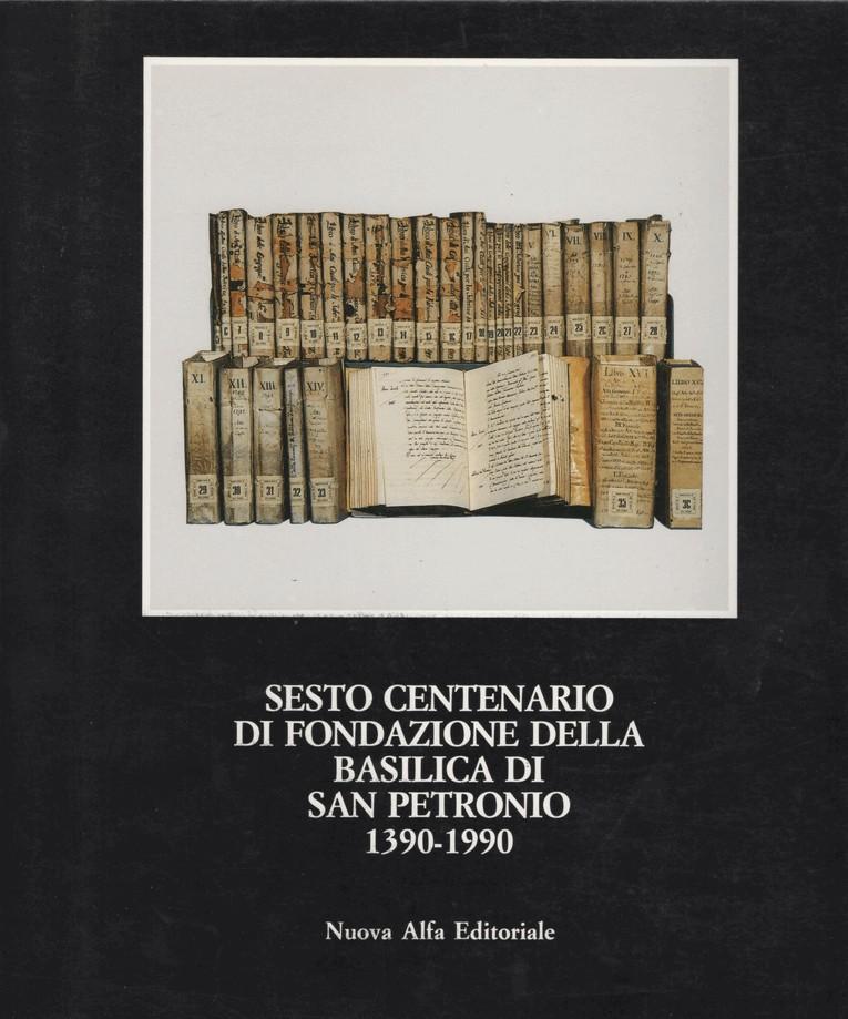 Sesto centenario di fondazione della basilica di San Petronio