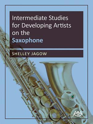 Intermediate Studies for Developing Artists on the Saxophone