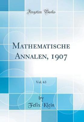 Mathematische Annalen, 1907, Vol. 63 (Classic Reprint)