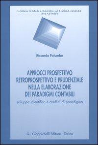 Approcci prospettivo retrospettivo e prudenziale nella elaborazione dei paradigmi contabili