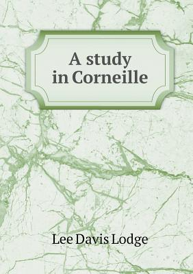 A Study in Corneille