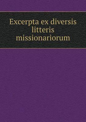 Excerpta Ex Diversis Litteris Missionariorum