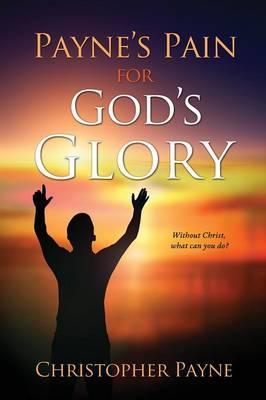Payne's Pain for God's Glory