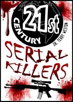 21st Century Serial Killers