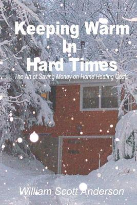 Keeping Warm in Hard Times