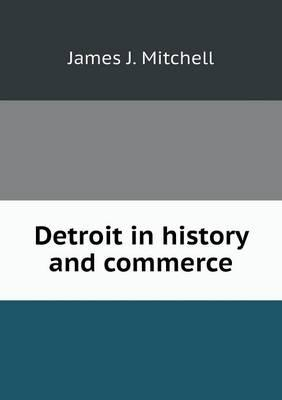 Detroit in History and Commerce