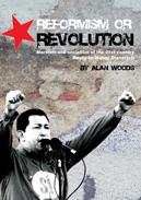 Reformism or Revolution