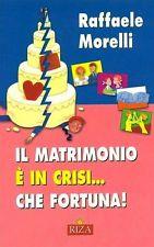 Il matrimonio è in crisi… che fortuna!