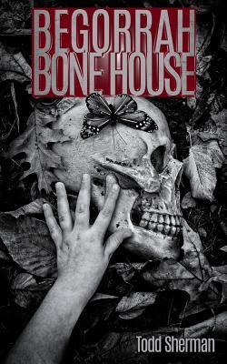 Begorrah Bone House