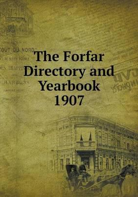 The Forfar Directory and Yearbook 1907