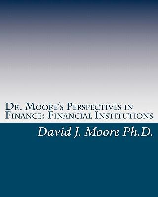 Dr. Moore's Perspectives in Finance