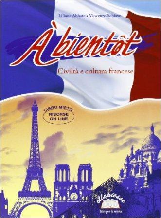 A bientôt. Civiltà e cultura francese. Con espansione online. Per la Scuola media