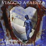 Viaggio a Faenza