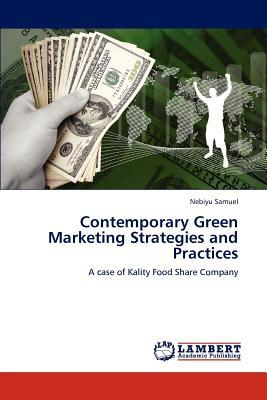 Contemporary Green Marketing Strategies and Practices