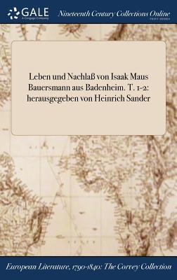 Leben und Nachlaß von Isaak Maus Bauersmann aus Badenheim. T. 1-2