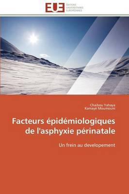 Facteurs Epidemiologiques de l'Asphyxie Perinatale