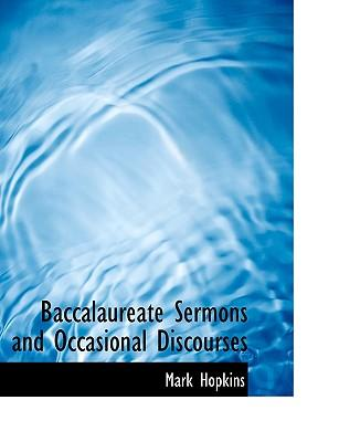 Baccalaureate Sermons and Occasional Discourses