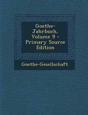 Goethe-Jahrbuch, Volume 9 - Primary Source Edition